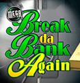 Mega Spins Break Da Bank Microgaming